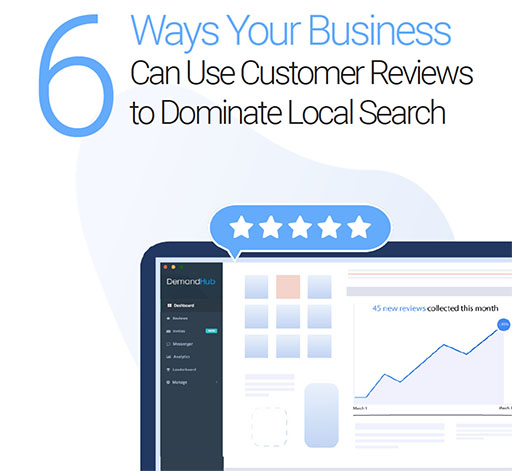 6-ways-your-business-can-use-customer-reviews-to-dominate-local-search